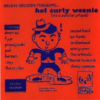 Recess Records Comp - Hot Curly Weenie